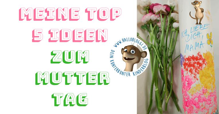 Muttertag Top 5 Bloggi Und Meine Kreativen Lieblingsideen